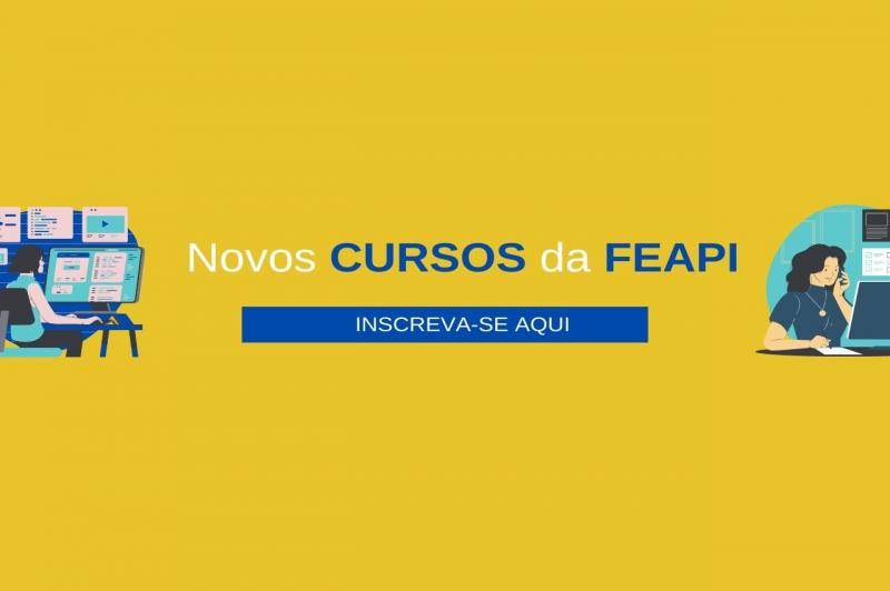 FEAPI abre inscrições para novos cursos